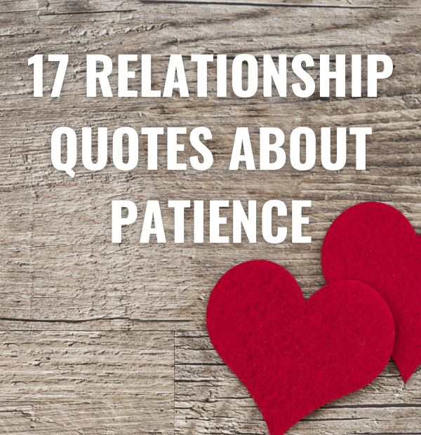 17 Relationship Quotes about Patience