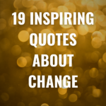 19 Inspiring Quotes about change