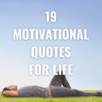 19 Motivational Quotes for Life