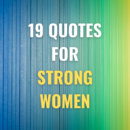 19 Quotes for strong woman