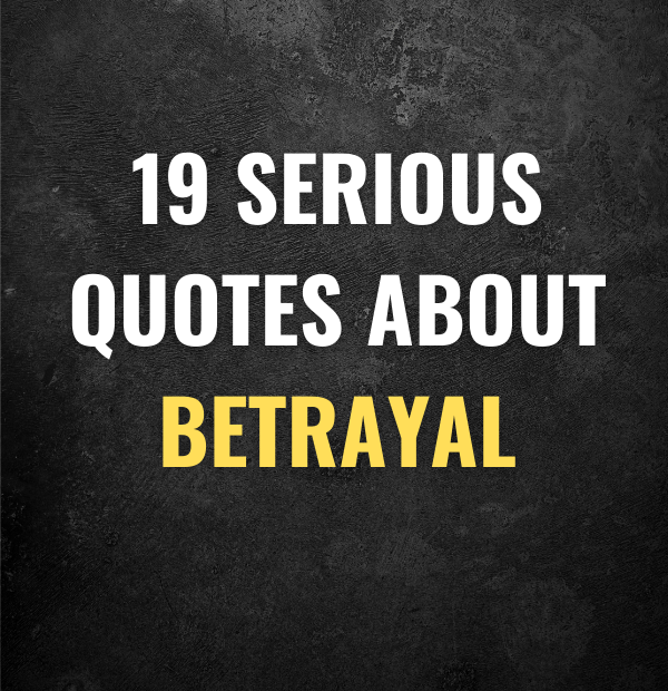 19 Serious quotes about betrayal