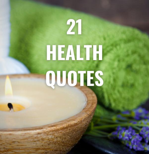 21 Health Quotes