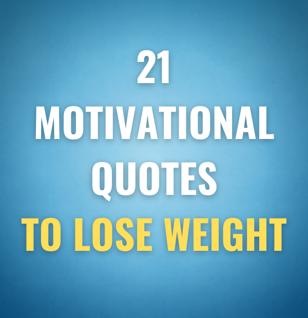 21 motivational quotes to lose weight