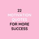 22 Motivation Quotes