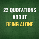 22 Quotations about being alone