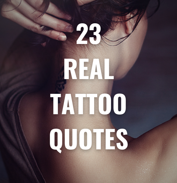 23 Real Tattoo Quotes