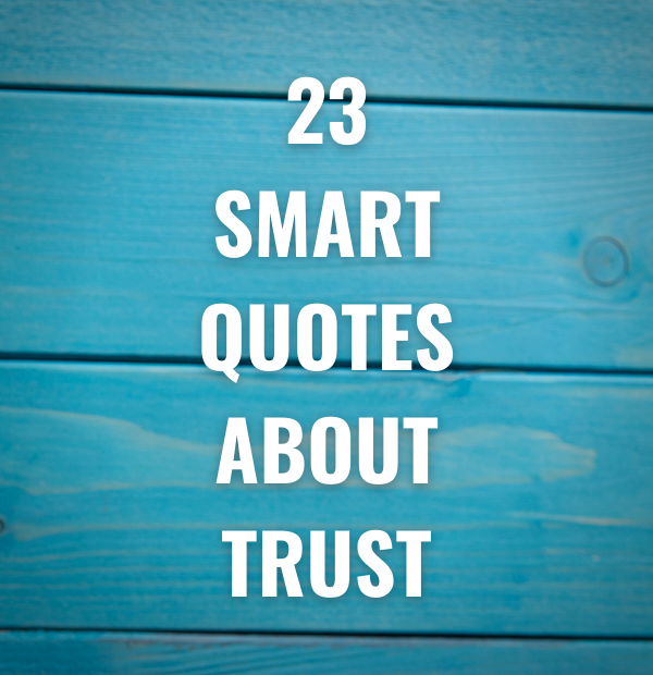 23 Smart Quotes about Trust