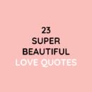 23 Love Quotes