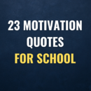 23 Motivation quotes for school