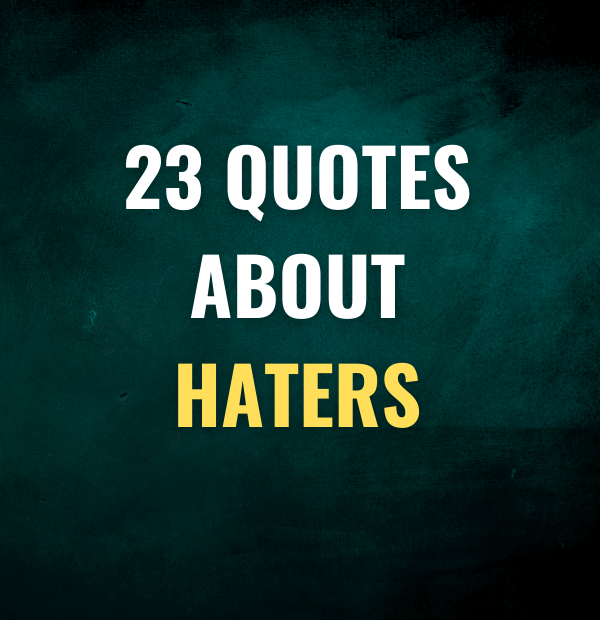23 quotes about haters