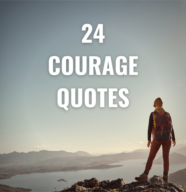 24 Courage Quotes