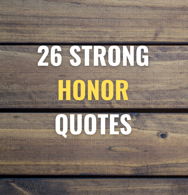 26 Strong honor quotes