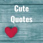 32 Cute Quotes