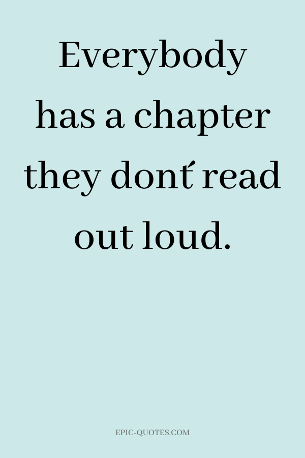 Everybody has a chapter they don´t read out loud.