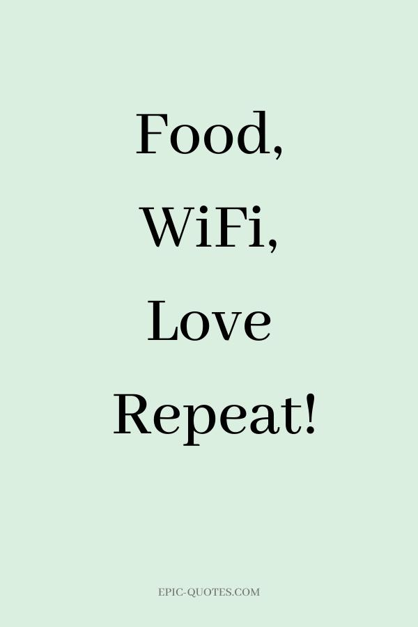 Food, WiFi, Love - Repeat