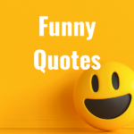 36 Funny Quotes