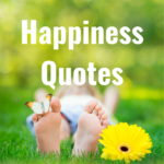 40 Happiness Quotes