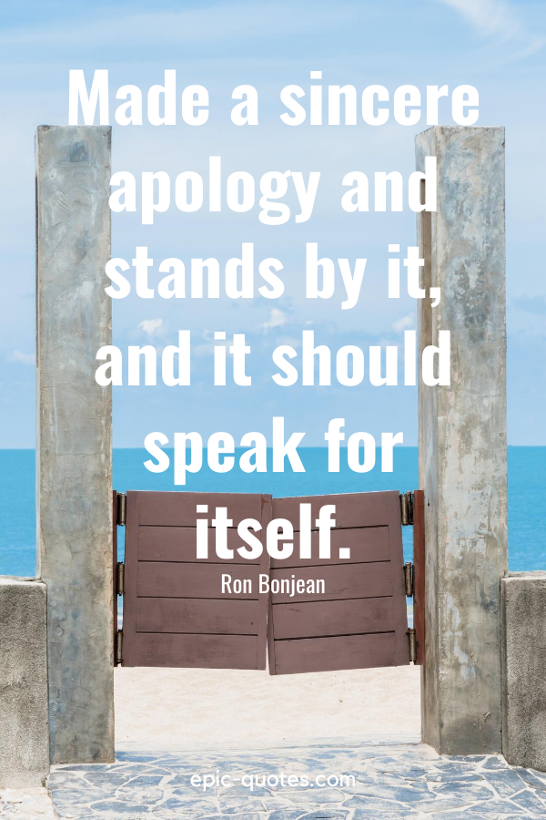 """""""Made a sincere apology and stands by it, and it should speak for itself."""" -Ron Bonjean"""