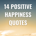 14 Positive Happiness Quotes