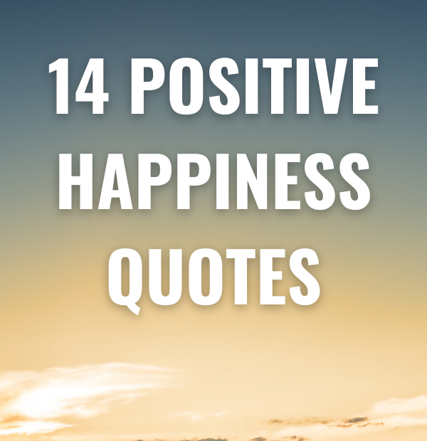 Positive Happiness Quotes