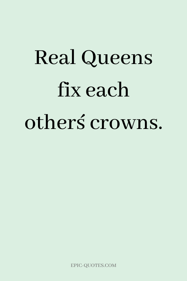 Real Queens fix each other´s crowns.