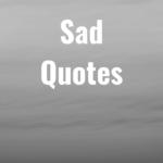 44 Sad Quotes