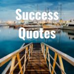 36 Success Quotes