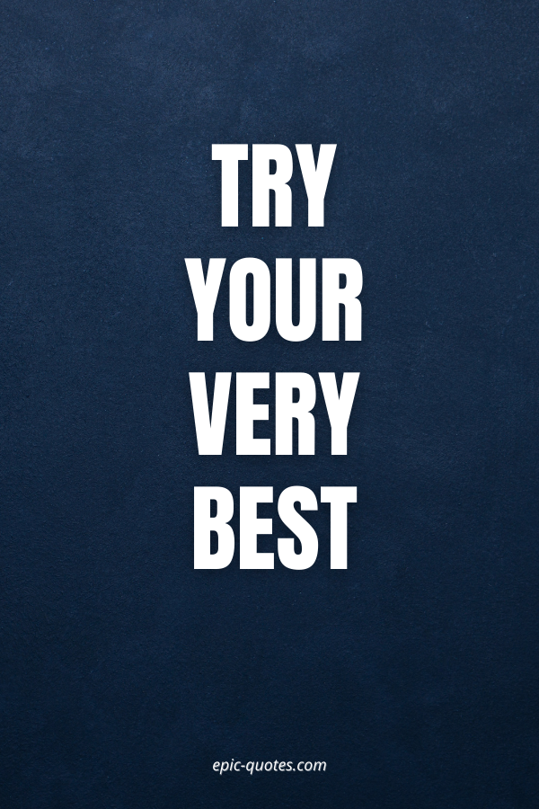 Try Your Very Best