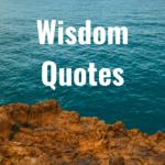 44 Wisdom Quotes